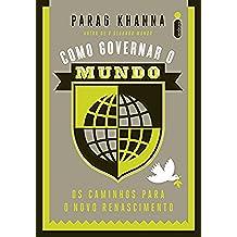 Como governar o mundo (Portuguese Edition)