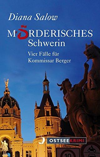 Mörderisches Schwerin: Vier Fälle für Kommissar Berger