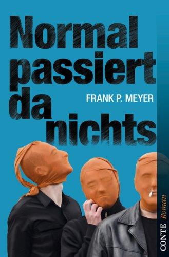 Buchseite und Rezensionen zu 'Normal passiert da nichts (Conte Roman)' von Frank P. Meyer