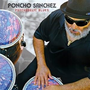 Poncho Sanchez - Psychedelic Blues