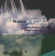 Nubes de vapor par  Carlos Rodrigo Cristobal