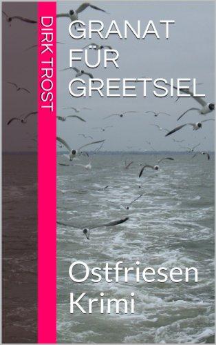 Buchseite und Rezensionen zu 'GRANAT für GREETSIEL: Ostfriesen Krimi (Jan de Fries Krimi)' von Dirk Trost
