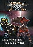 Matagot - Metal Adventures - Les Pirates de l'Espace