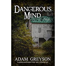 Psychological Thriller A Novel: Dangerous Mind: (A Psychological Thriller Full of Suspense SPECIAL STORY INCLUDED) (English Edition)