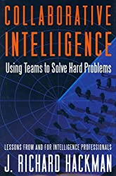 (Collaborative Intelligence: Using Teams to Solve Hard Problems) By Hackman, J. Richard (Author) Hardcover on (05 , 2011)