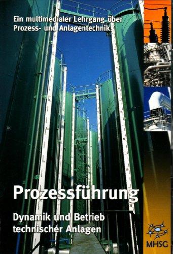 Prozessführung, 1 CD-ROM Dynamik und Betrieb technischer Anlagen. Ein multimedialer Lehrgang über Prozess- und Anlagentechnik