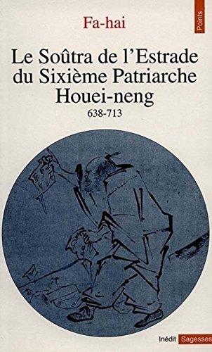 Le Soûtra de l'Estrade du Sixième Patriarche Houei-neng: (638-713) par Fa-hai