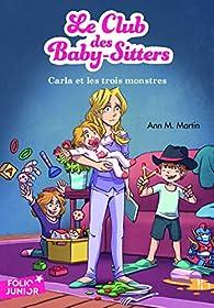 Le Club des Baby-Sitters, tome 5:Carla et les trois monstres par Ann M. Martin