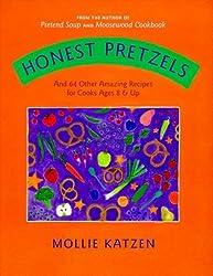 Honest Pretzels: And 64 Other Amazing Recipes for Kids by Mollie Katzen (2004-03-01)