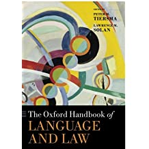 The Oxford Handbook of Language and Law (Oxford Handbooks) (Oxford Handbooks in Linguistics)