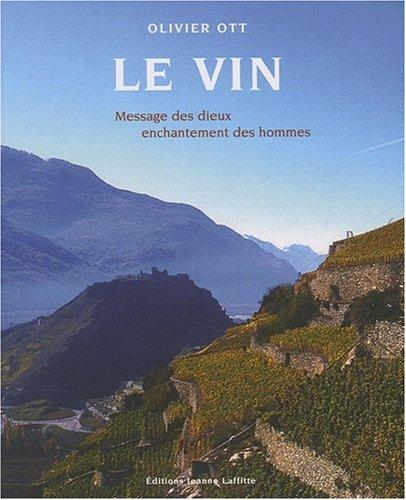 Le Vin, message des dieux - enchantement des hommes