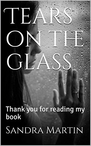 Tears on the glass: Thank you for reading my book (English Edition)
