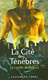 CITE DES TENEBRES T01 LA COUPE