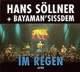 Im Regen Live von Hans Söllner & Bayaman'Sissdem