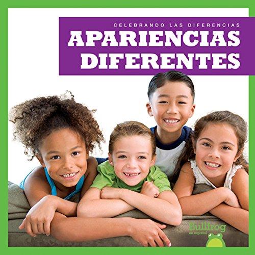 Apariencias Diferentes (Different Appearances) (Celebrando Las Diferencias / Celebrating Differences) por Rebecca Pettiford