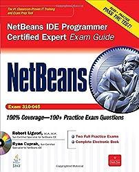 NetBeans IDE Programmer Certified Expert Exam Guide (Exam 310-045) (Certification Press) by Robert Liguori (2010-08-17)