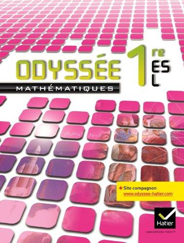 Odyssée Mathématiques 1res ES/L éd. 2011 - Manuel de l'élève: Manuel de l'élève Grand Format