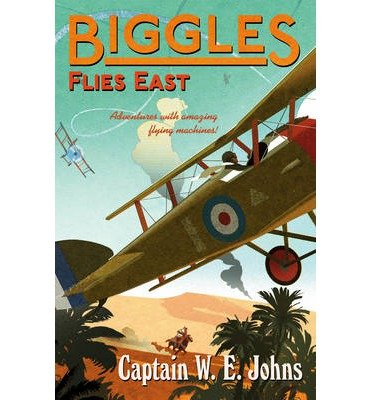 [(Biggles Flies East)] [ By (author) W. E. Johns ] [January, 2014]