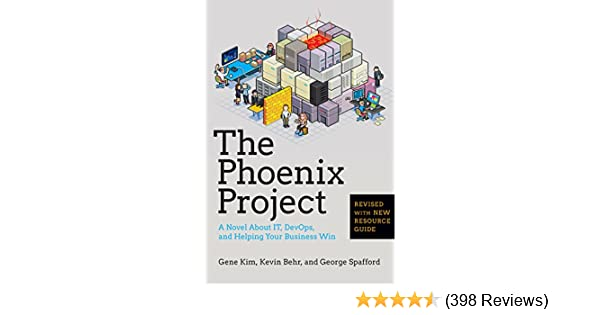 The Phoenix Project: A Novel About IT, DevOps, and Helping