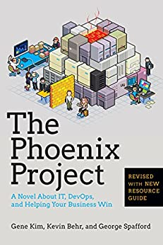The Phoenix Project: A Novel About IT, DevOps, and Helping Your Business Win (English Edition) di [Kim, Gene, Behr, Kevin , Spafford, George]