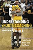 Understanding Sports Coaching: The Social, Cultural and Pedagogical Foundations of Co...