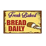 Fresh Baked Bread daily Novelty Funny metal sign 8 en X 12 en