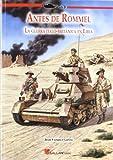 Antes de rommel - la Guerra anglo-italiana en Libia (Stug3 (galland Books))