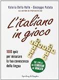 L'italiano in gioco. 1000 quiz per misurare la tua conoscenza della lingua