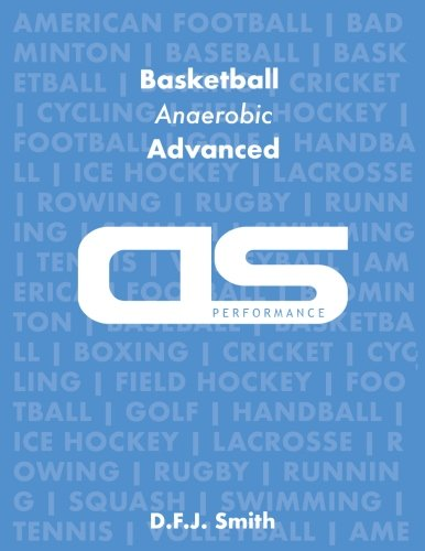 DS Performance - Strength & Conditioning Training Program for Basketball, Anaerobic, Advanced por D F.J. Smith