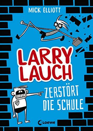Larry Lauch zerstört die Schule: Comic-Roman für Jungen und Mädchen ab 9 Jahre