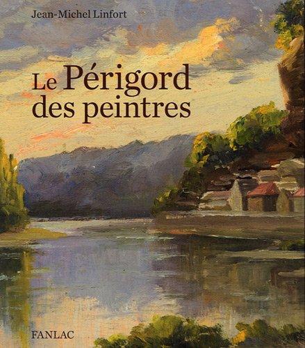 Le Périgord des peintres par Jean-Michel Linfort