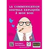 La communication digitale expliquée à mon boss