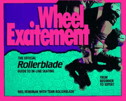 Wheel Excitement: The Official Rollerblade Guide to In-Line Skating by Neil Feineman (1-May-1991) Paperback par Neil Feineman