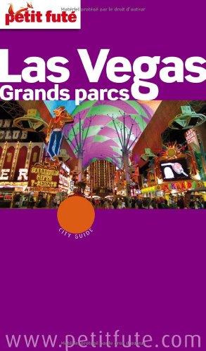 Petit Futé Las Vegas Grands parcs par Dominique Auzias, Jean-Paul Labourdette, Collectif