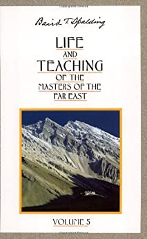 Life and Teaching of the Masters of the Far East, Vol. 5 par [Spalding, Baird T.]
