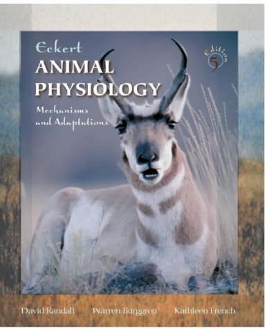 Eckert: Animal Physiology 5th ed 5th (fifth) Edition by Randall, David, Burggren, Warren, French, Kathleen published by W. H. Freeman (2001)