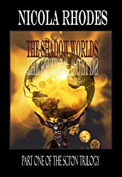 The Shadow Worlds: Part One of The SCI'ON Trilogy