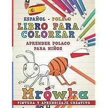 Libro para colorear Español - Polaco I Aprender polaco para niños I Pintura y aprendizaje creativo (Aprender idiomas)