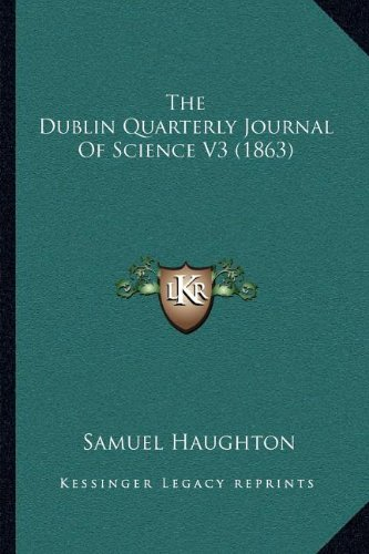 The Dublin Quarterly Journal of Science V3 (1863)