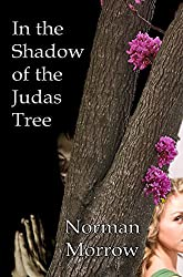 In the Shadow of the Judas Tree.