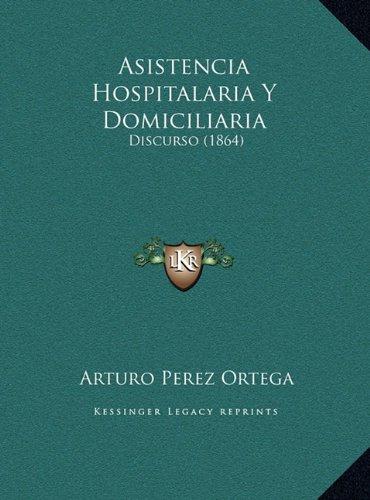 Asistencia Hospitalaria y Domiciliaria: Discurso (1864)