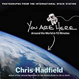 You Are Here: Around the World in 92 Minutes: Photographs from the International Space Station