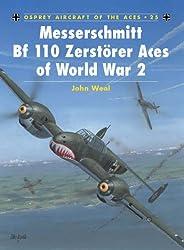 Messerschmitt Bf 110 Zerstörer Aces of World War 2 (Aircraft of the Aces)