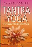 Tantra Yoga: Der Weg zur höchsten Erleuchtung - Daniel Odier