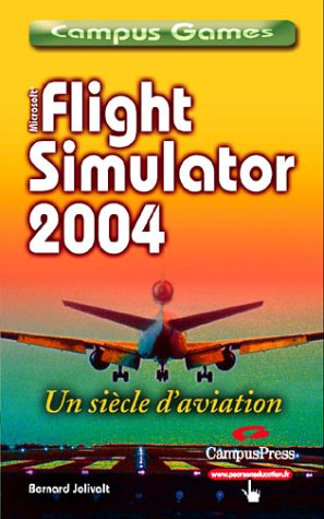 Flight Simulator 2004 : Century of flight, tome 1 : Prise en main par Bernard Jolivalt