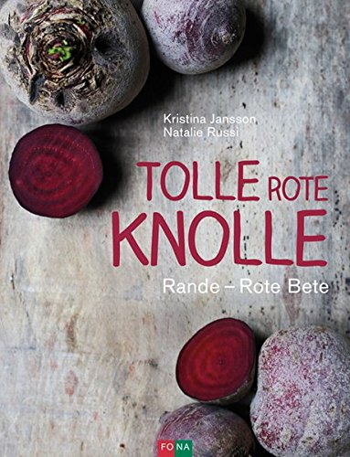Tolle rote Knolle: Rande - Rote Beete