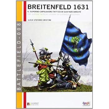 Breitenfeld 1631: Il Superbo Capolavoro Tattico Di Gustavo Adolfo