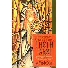 Understanding Aleister Crowley's Thoth Tarot