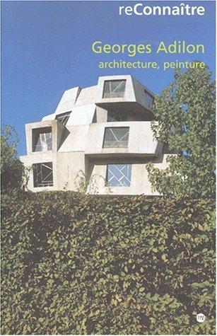 Georges Adilon. Architecture, peinture