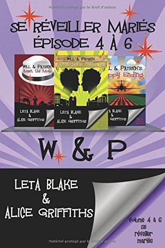 Se réveiller mariés épisode 4 à 6: W & P par Leta Blake